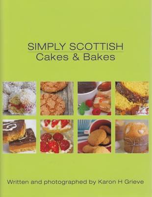 Simply Scottish Cakes and Bakes (Hardback)