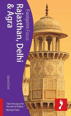 Rajasthan, Delhi & Agra Footprint Focus Guide - Footprint Focus Guide (Paperback)