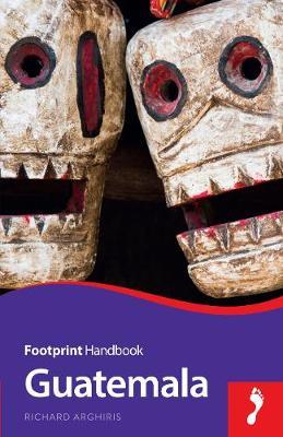 Guatemala - Footprint Handbook (Paperback)