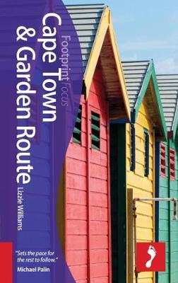Cape Town & Garden Route Footprint Focus Guide: Includes Stellenbosch, Paarl, Hermanus, Plettenberg Bay - Footprint Focus Guide (Paperback)
