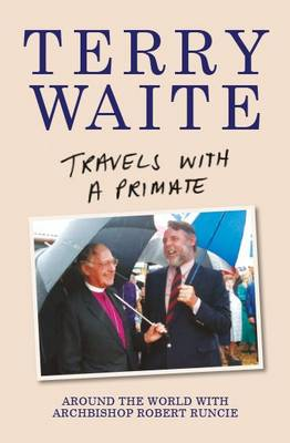 Travels with a Primate: Around the World with Archbishop Robert Runcie (Paperback)
