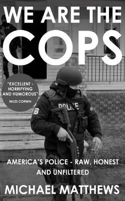 We are the Cops: The Real Lives of America's Police (Paperback)