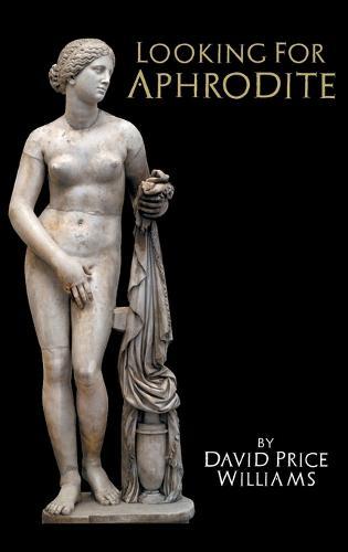 Looking for Aphrodite (Hardback)