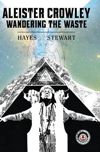 Aleister Crowley: Wandering the Waste (Hardback)