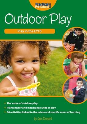 Outdoor Play - Play in the EYFS (Paperback)