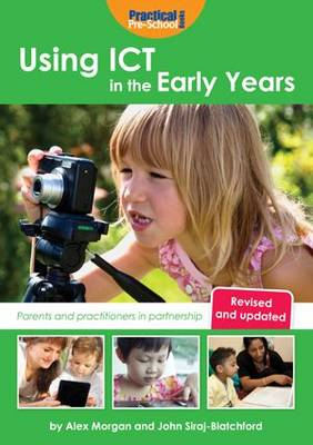Using ICT in the Early Years: Parents and Practitioners in Partnership (Paperback)