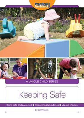 Keeping Safe: Being safe and protected. Discovering boundaries. Making choices - A Unique Child (Paperback)