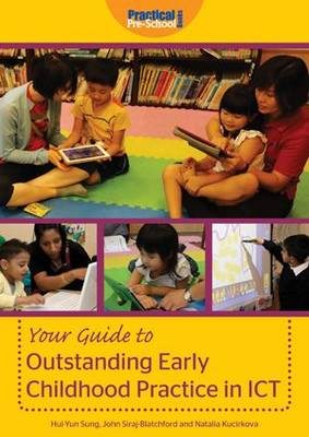 Your Guide to Outstanding Early Childhood Practice in ICT (Paperback)