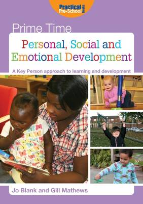 Personal, Social and Emotional Development: A Key Person Approach to Learning and Development - Prime Time