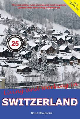Living and Working in Switzerland: A Survival Handbook - Living and Working (Paperback)