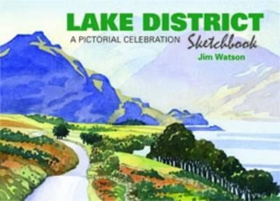 Lake District Sketchbook: A Pictorial Celebration - Sketchbooks 1 (Hardback)