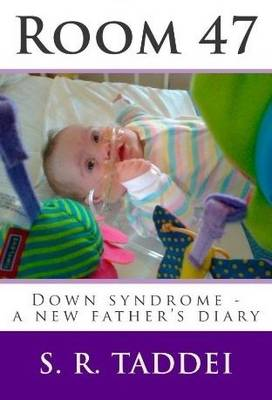 Room 47: Down Syndrome - A New Father's Diary (Paperback)
