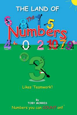 Number 3!: Likes 'Teamwork'! - The Land of the Numbers 4 (Paperback)