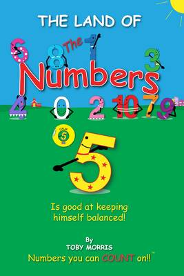 Number 5!: Is Good at Keeping Himself Balanced! - The Land of the Numbers 6 (Paperback)