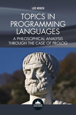Topics in Programming Languages: A Philosophical Analysis Through the Case of Prolog (Paperback)