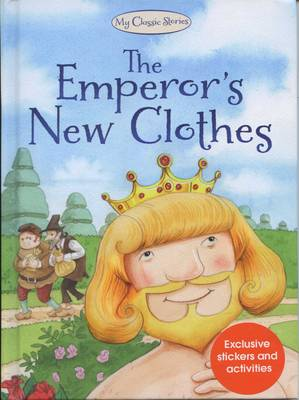 The Emperor's New Clothes - My Classic Stories 9 (Hardback)
