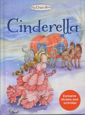 Cinderella - My Classic Stories 12 (Hardback)