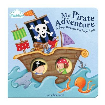 """My Pirate Adventure - A """"Peep-through-the-page"""" Board Book 2 (Board book)"""