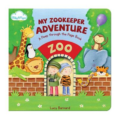"""My Zookeeper Adventure - A """"Peep-through-the-page"""" Board Book 3 (Board book)"""