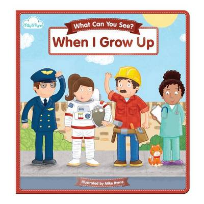 When I Grow Up - What Can You See? 1 (Board book)