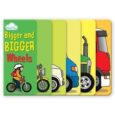 Bigger and Bigger Wheels (Layered Page Story Board Book) - Bigger and Bigger (Hardback)