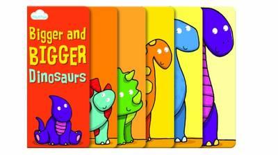 Bigger and Bigger Dinosaurs (Layered Page Story Board Book): Book 2 - Bigger and Bigger (Hardback)