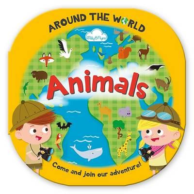 Around the World Animals: Fun, Rounded Board Book - Around the World (Hardback)