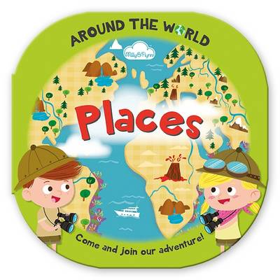 Around the World Places: Fun, Rounded Board Book - Around the World 3 (Hardback)