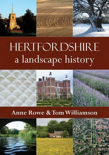 Hertfordshire: A Landscape History (Paperback)