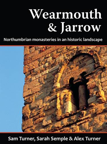 Wearmouth & Jarrow: Northumbrian Monasteries in an Historic Landscape (Paperback)