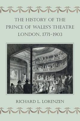 The History of the Prince of Wales's Theatre, London, 1771-1903 (Hardback)