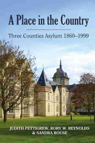 A Place in the Country: Three Counties Asylum 1860-1999 2017 (Paperback)