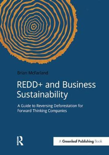 REDD+ and Business Sustainability: A Guide to Reversing Deforestation for Forward Thinking Companies - DoShorts (Paperback)