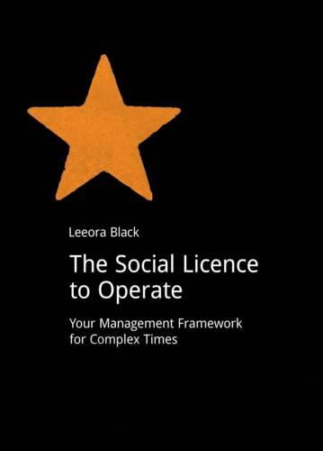 The Social Licence to Operate: Your Management Framework for Complex Times - DoShorts (Paperback)
