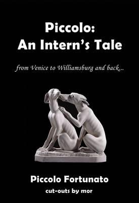 Piccolo: An Intern's Tale 2014 - Piccolo 1 (Paperback)