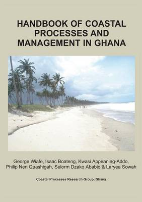 Handbook of Coastal Processes and Management in Ghana (Paperback)