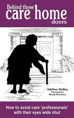 Behind Those Care Home Doors (Paperback)