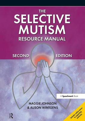 The Selective Mutism Resource Manual: 2nd Edition (Paperback)