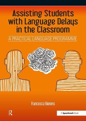 Assisting Students with Language Delays in the Classroom: A Practical Language Programme (Paperback)