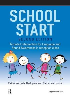 School Start: Targeted Intervention for Language and Sound Awareness in Reception Class, 2nd Edition (Paperback)