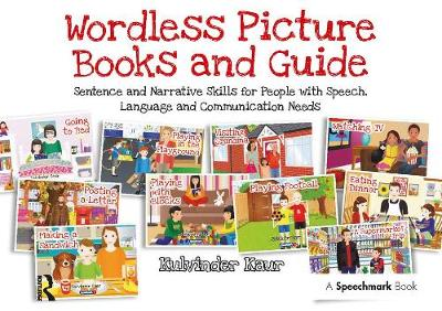 Wordless Picture Books and Guide: Sentence and Narrative Skills for People with Speech, Language and Communication Needs (Paperback)