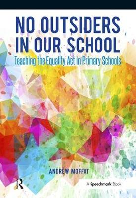No Outsiders in Our School: Teaching the Equality Act in Primary Schools (Paperback)