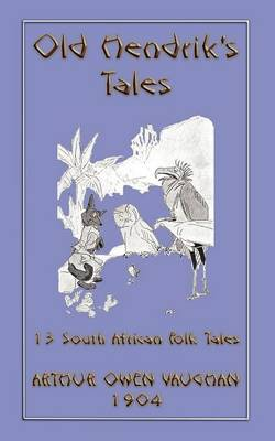 Old Hendrik's Tales - 13 South African Folk Tales (Paperback)