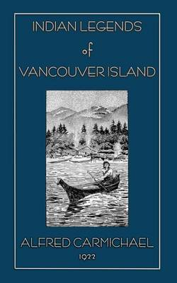 Indian Legends of Vancouver Island (Paperback)