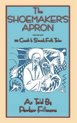 The Shoemaker's Apron - 20 Czech and Slovak Folk Tales (Paperback)