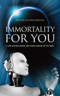 Immortality for You: A life-saving book 200 years ahead of it's time (Paperback)