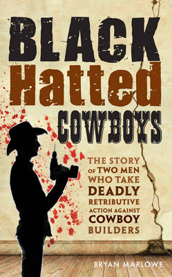 Black Hatted Cowboys: The story of two men who take deadly retributive action against cowboy builders (Paperback)