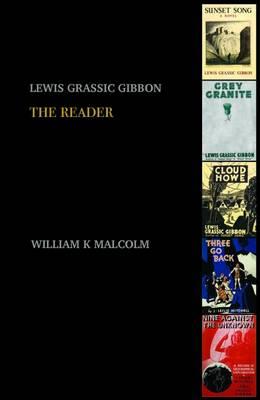 Lewis Grassic Gibbon: A Reader (Paperback)