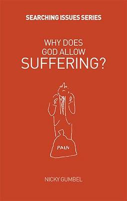 Why Does God Allow Suffering? - Searching Issues (Paperback)