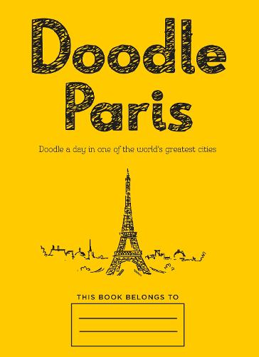 Doodle Paris: Draw Your Dream Day Spent in the French Capital (Paperback)